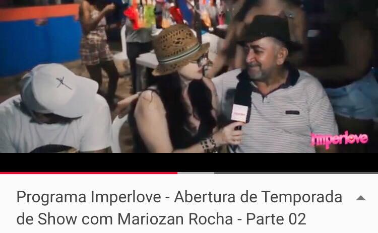 Programa Imperlove - Abertura de Temporada de Show com Mariozan Rocha - Parte 02
