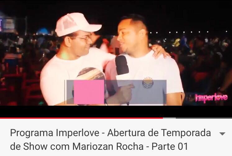 Programa Imperlove - Abertura de Temporada de Show com Mariozan Rocha - Parte 01